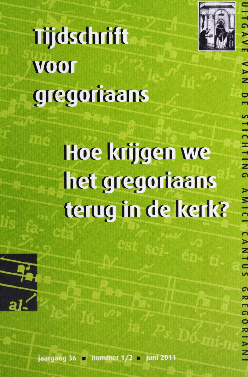 Tijdschrift voor gregoriaans, jaargang 36, nr 1/2, jun. 2011