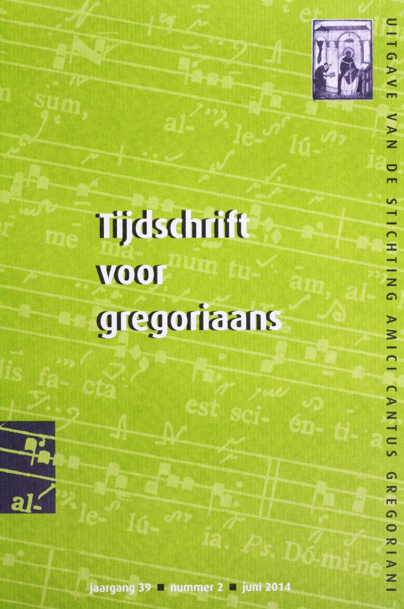 Tijdschrift voor Gregoriaans, jaargang 39, nr 2, jun. 2014