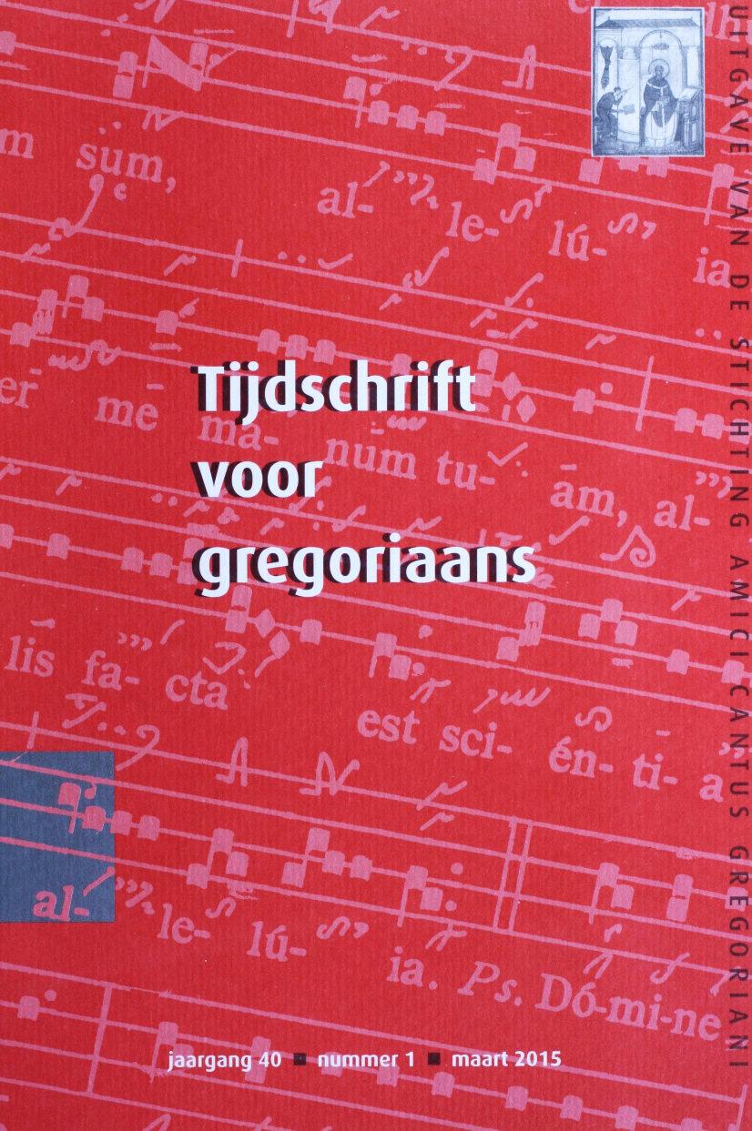Tijdschrift voor gregoriaans, jaargang 40, nr 1, mrt. 2015